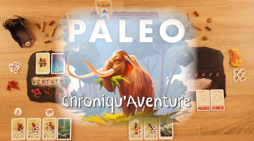 Chroniqu'aventure #1 – Paleo [la chronique dont vous êtes lehéros]